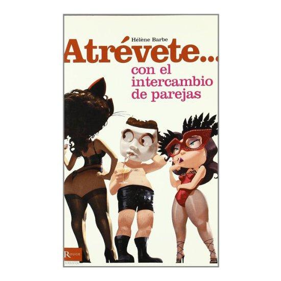 Comprar ATREVETE... CON EL INTERCAMBIO DE PAREJAS ROUGE